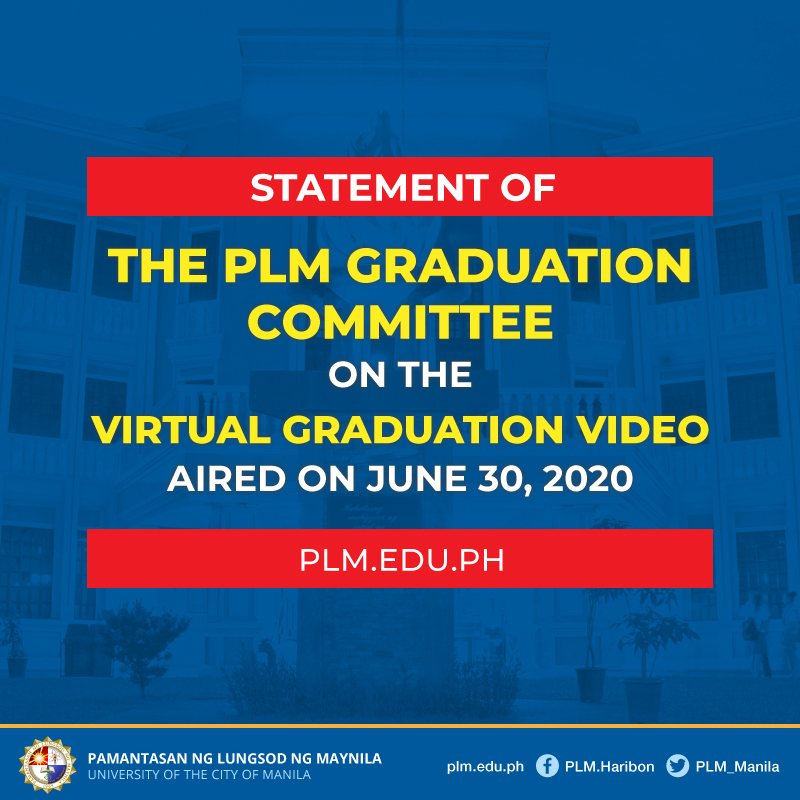 Statement of the PLM Graduation Committee on the Virtual Graduation Video aired on June 30, 2020